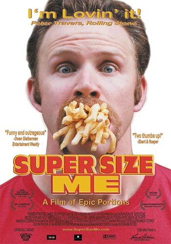 Movie poster of Super Size Me film, directed and starring Morgan Spurlock